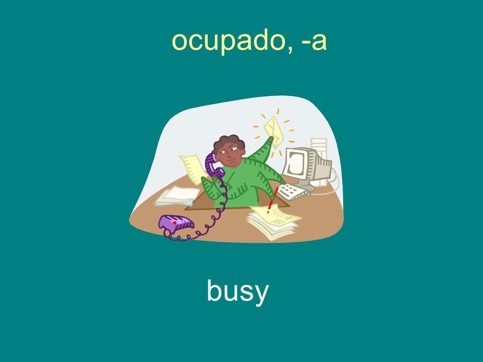 ocupado, -a busy