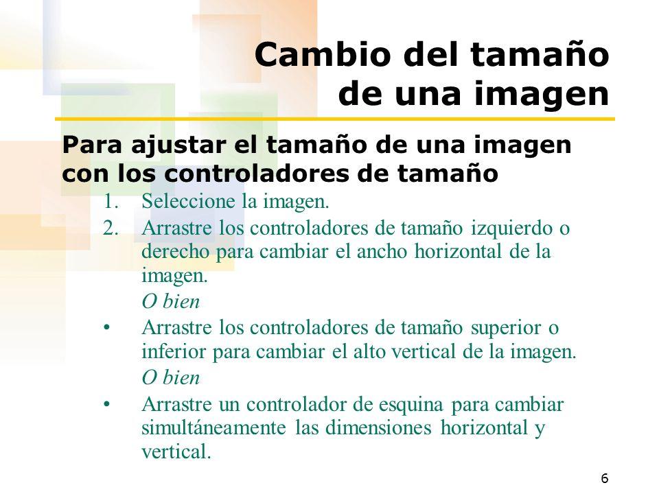 6 Cambio del tamaño de una imagen Para ajustar el tamaño de una imagen con los controladores de tamaño 1.Seleccione la imagen.