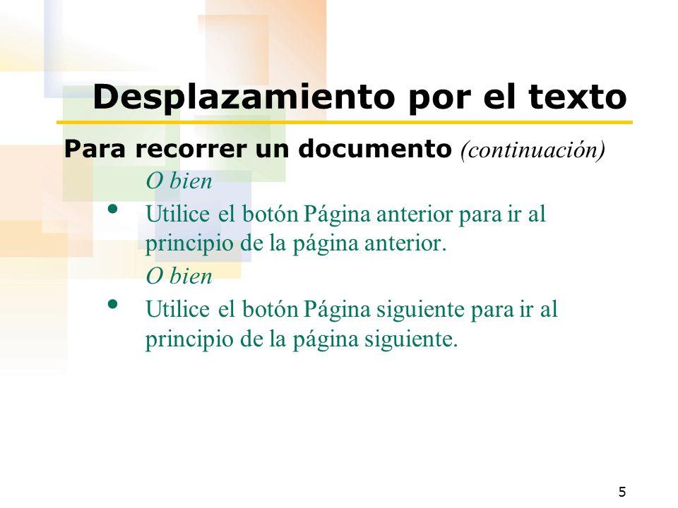 5 Desplazamiento por el texto Para recorrer un documento (continuación) O bien Utilice el botón Página anterior para ir al principio de la página ante