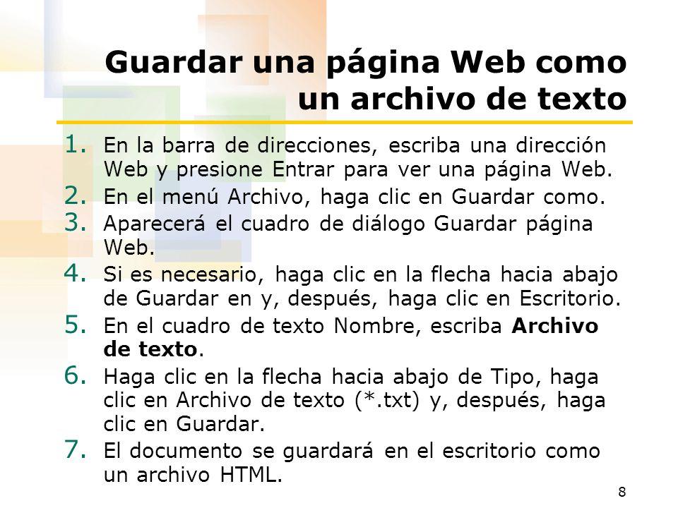 8 Guardar una página Web como un archivo de texto 1. En la barra de direcciones, escriba una dirección Web y presione Entrar para ver una página Web.