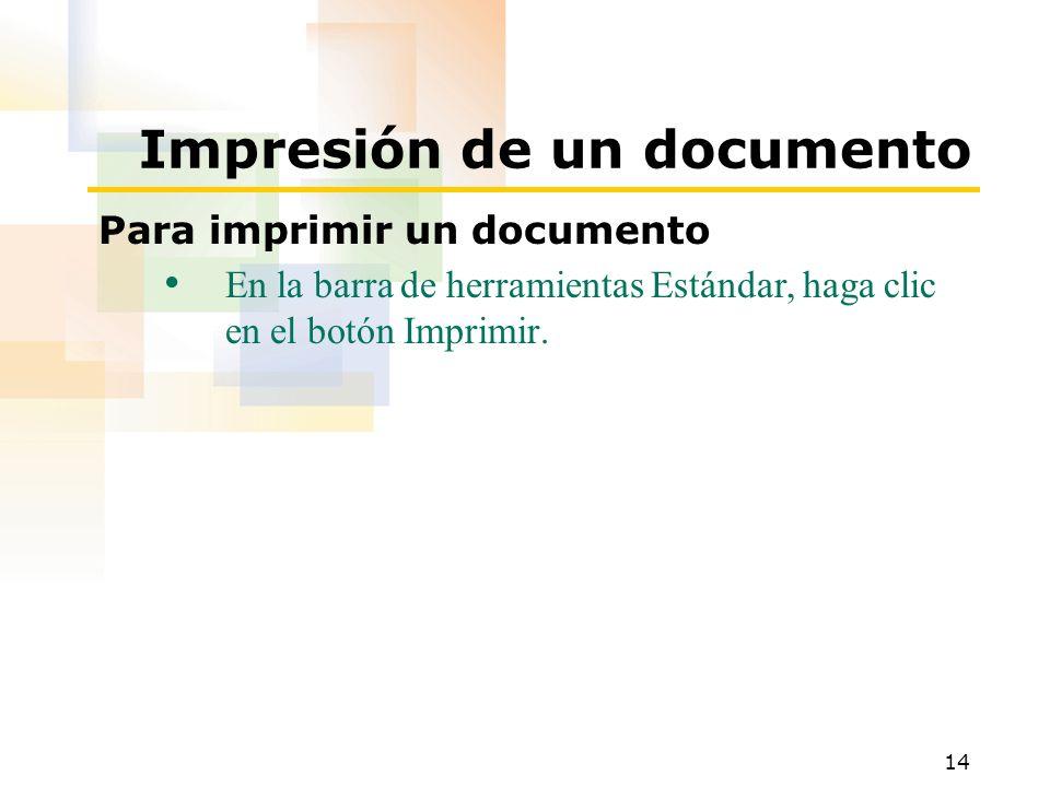 14 Impresión de un documento Para imprimir un documento En la barra de herramientas Estándar, haga clic en el botón Imprimir.