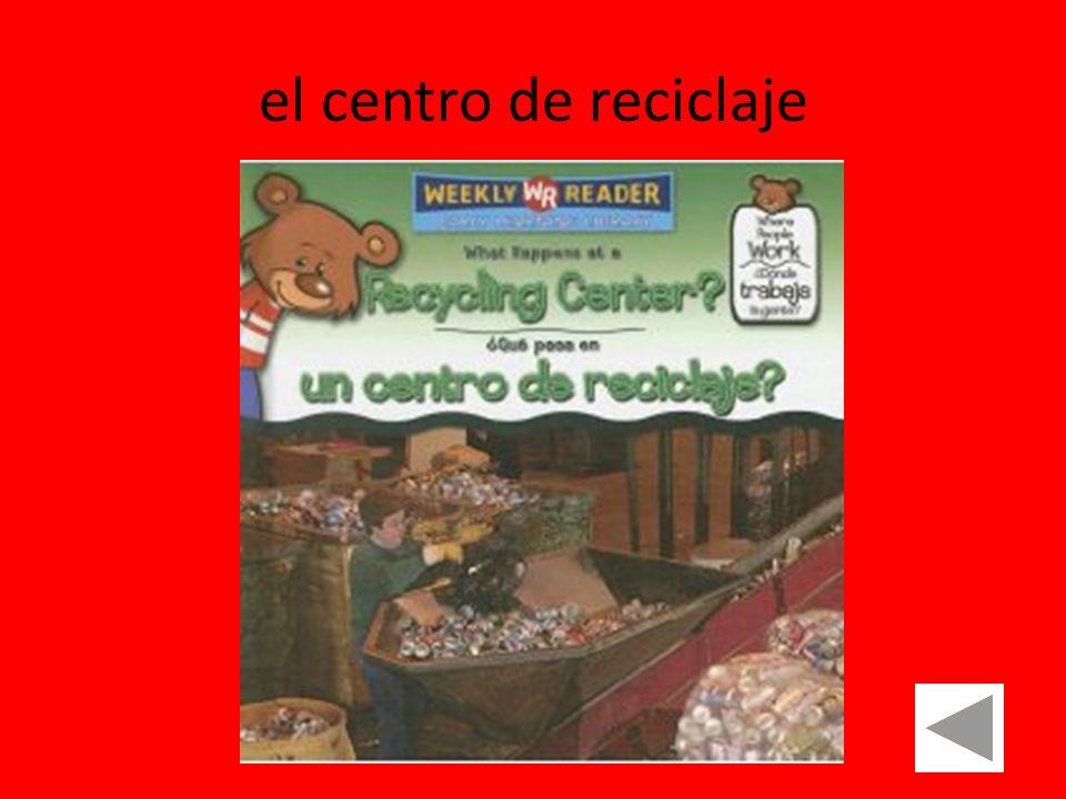 el centro de reciclaje