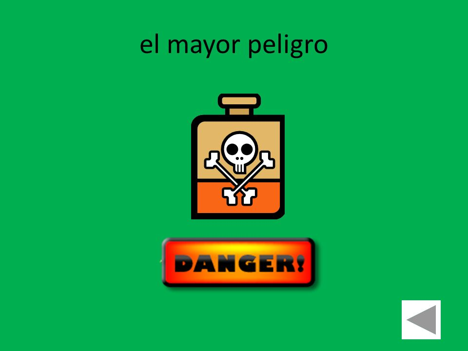 el mayor peligro