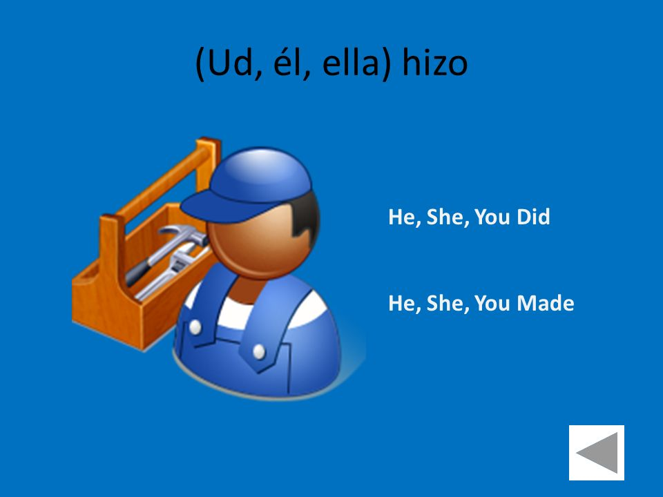 (Ud, él, ella) hizo He, She, You Did He, She, You Made