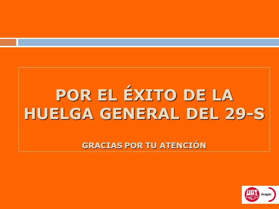 POR EL ÉXITO DE LA HUELGA GENERAL DEL 29-S GRACIAS POR TU ATENCIÓN