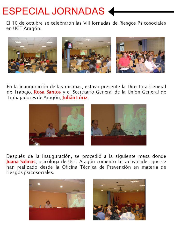 ESPECIAL JORNADAS El 10 de octubre se celebraron las VIII Jornadas de Riesgos Psicosociales en UGT Aragón.