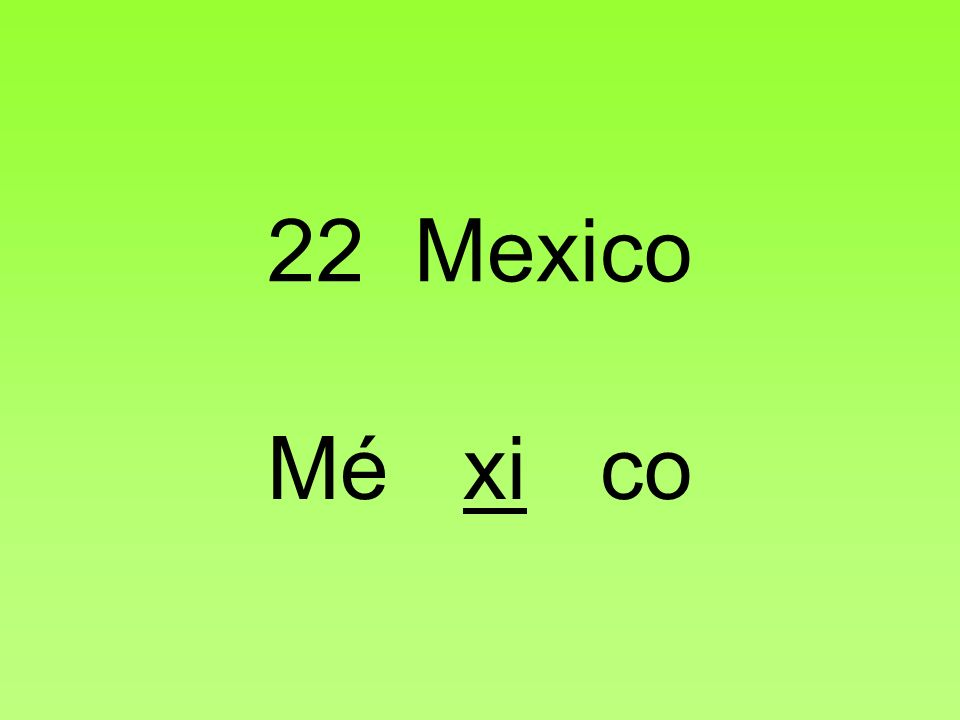 22 Mexico Mé xi co