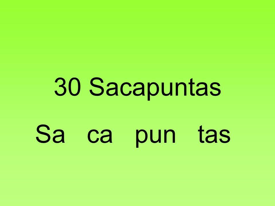 30 Sacapuntas Sa ca pun tas