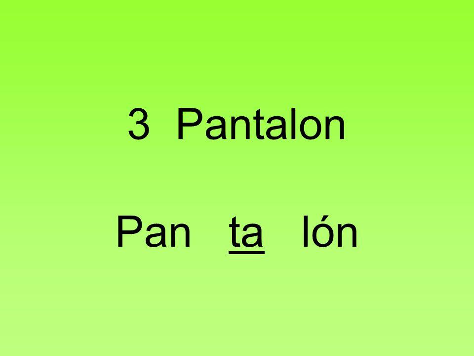 3 Pantalon Pan ta lón