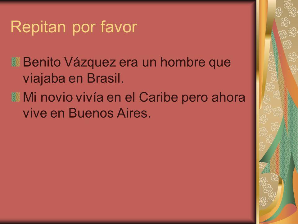 Repitan por favor Benito Vázquez era un hombre que viajaba en Brasil.