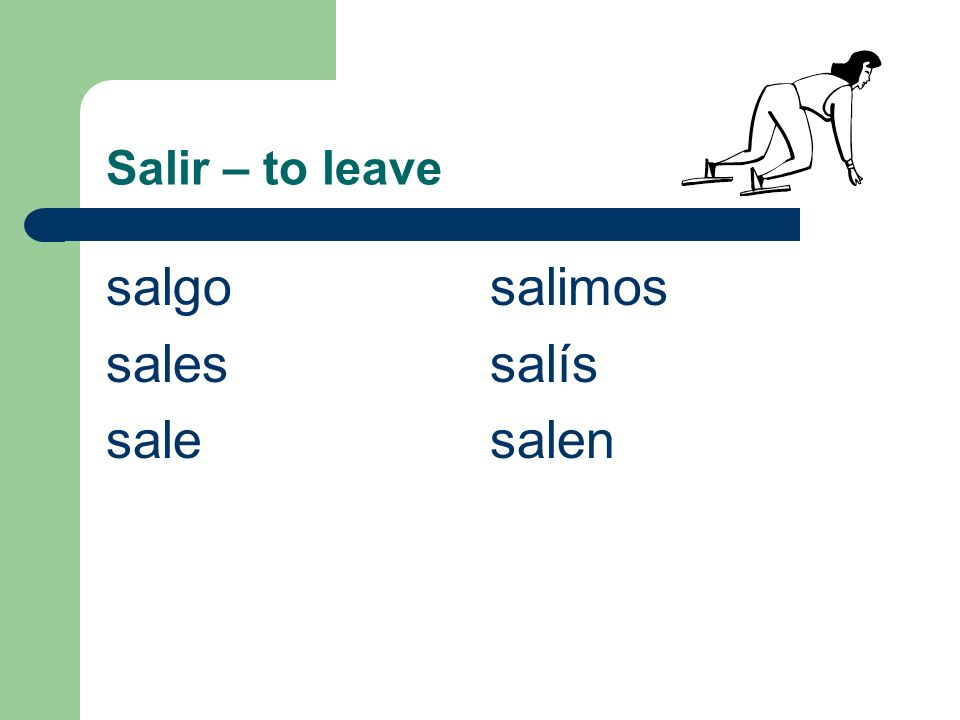 Salir – to leave salgosalimos salessalís salesalen
