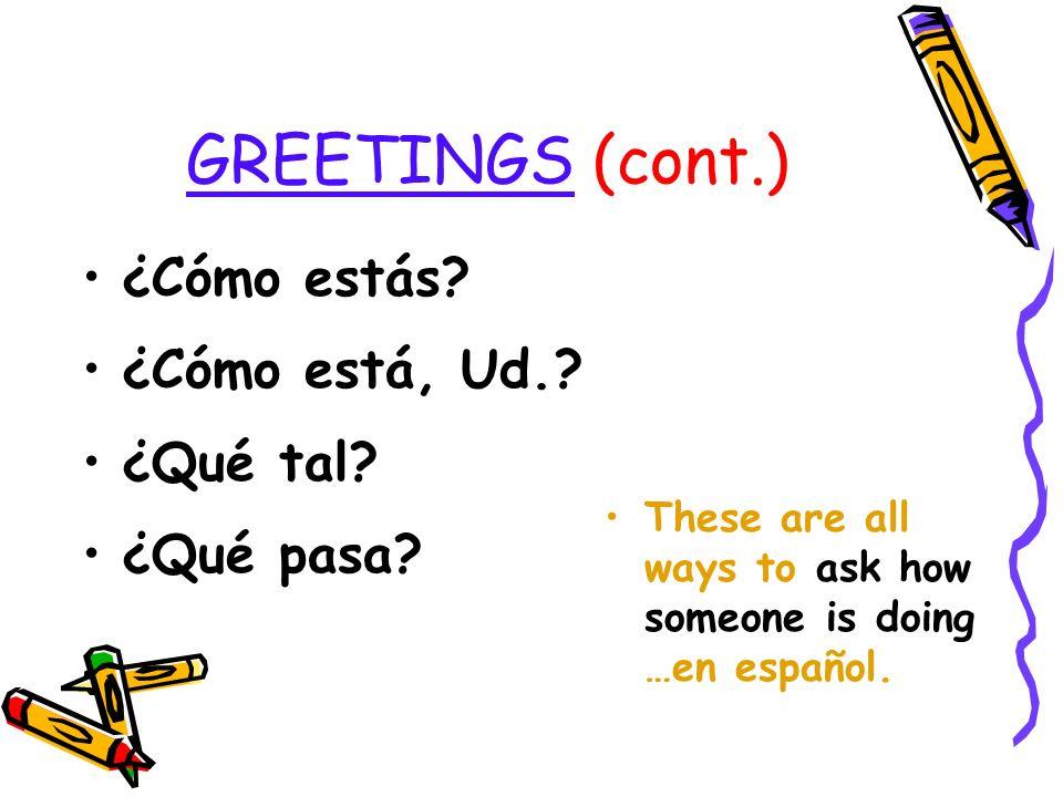 Despedidas (Farewells) Adiós Hasta luego Hasta mañana ¡Nos vemos! These are all ways to say good-bye … en español.