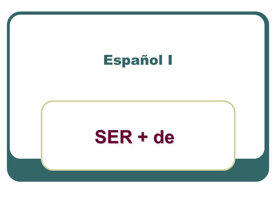 Español I SER + de