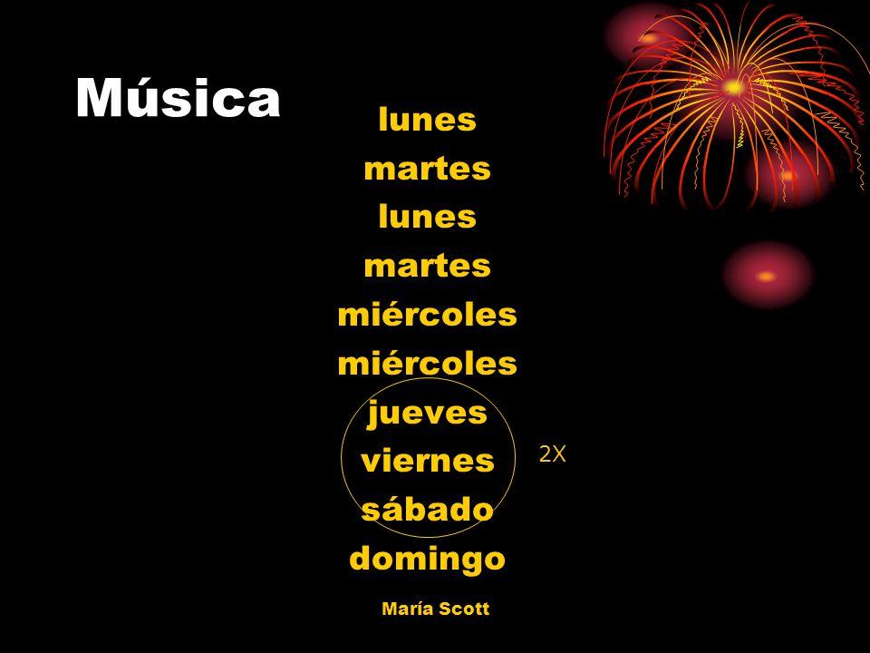María Scott Música lunes martes lunes martes miércoles jueves viernes sábado domingo 2X