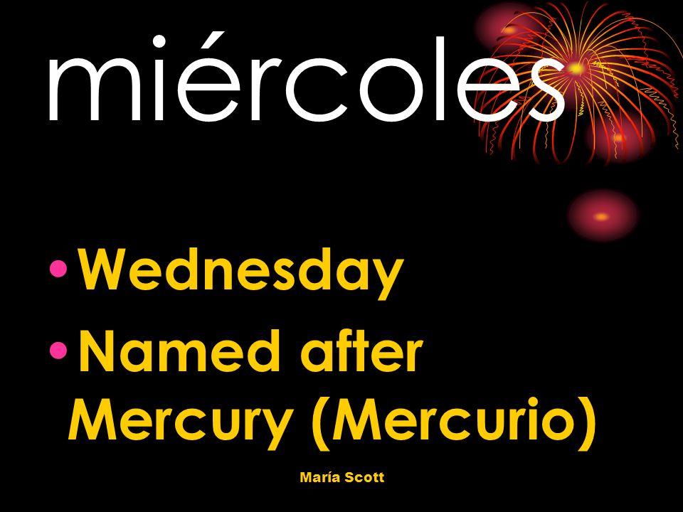 María Scott miércoles Wednesday Named after Mercury (Mercurio)