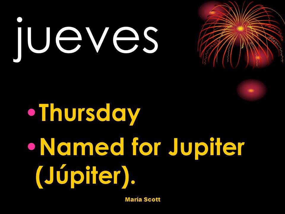 María Scott jueves Thursday Named for Jupiter (Júpiter).
