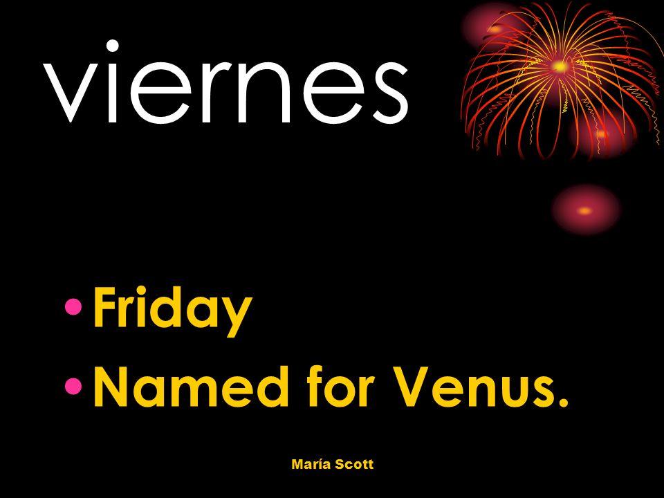 María Scott viernes Friday Named for Venus.