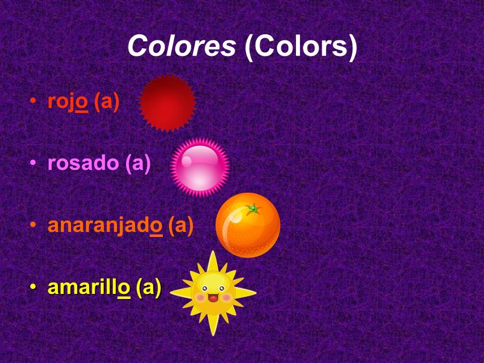 Colores (Colors) rojo (a) rosado (a) anaranjado (a) amarillo (a)amarillo (a)
