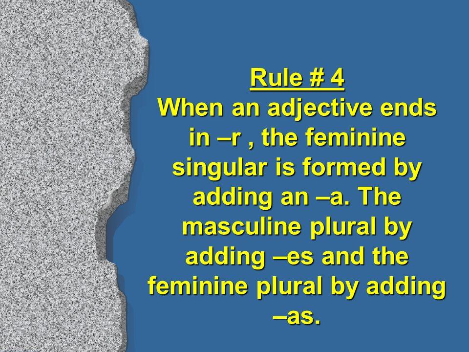 débil – weak Masculine singular El es débi l. Masculine plural Ellos son débi les.