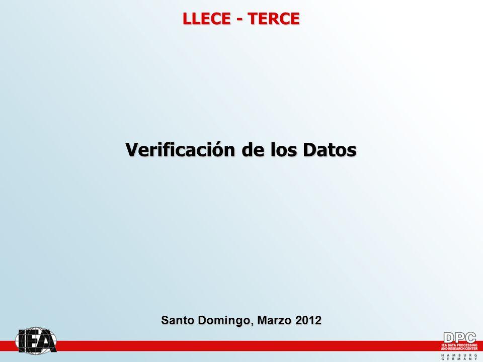 Verificación de los Datos Santo Domingo, Marzo 2012 LLECE - TERCE
