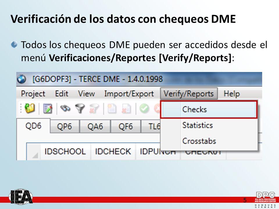 5 Verificación de los datos con chequeos DME Todos los chequeos DME pueden ser accedidos desde el menú Verificaciones/Reportes [Verify/Reports]: