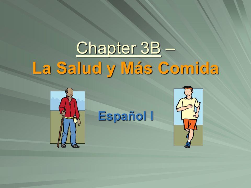 Chapter 3B – La Salud y Más Comida Español I
