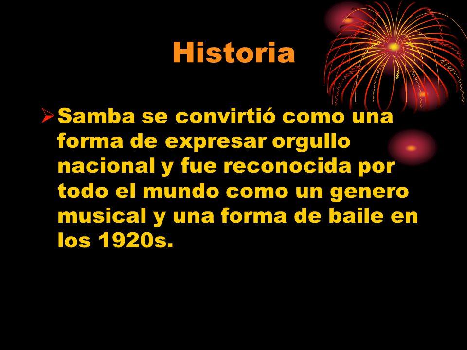 Historia Samba se convirtió como una forma de expresar orgullo nacional y fue reconocida por todo el mundo como un genero musical y una forma de baile