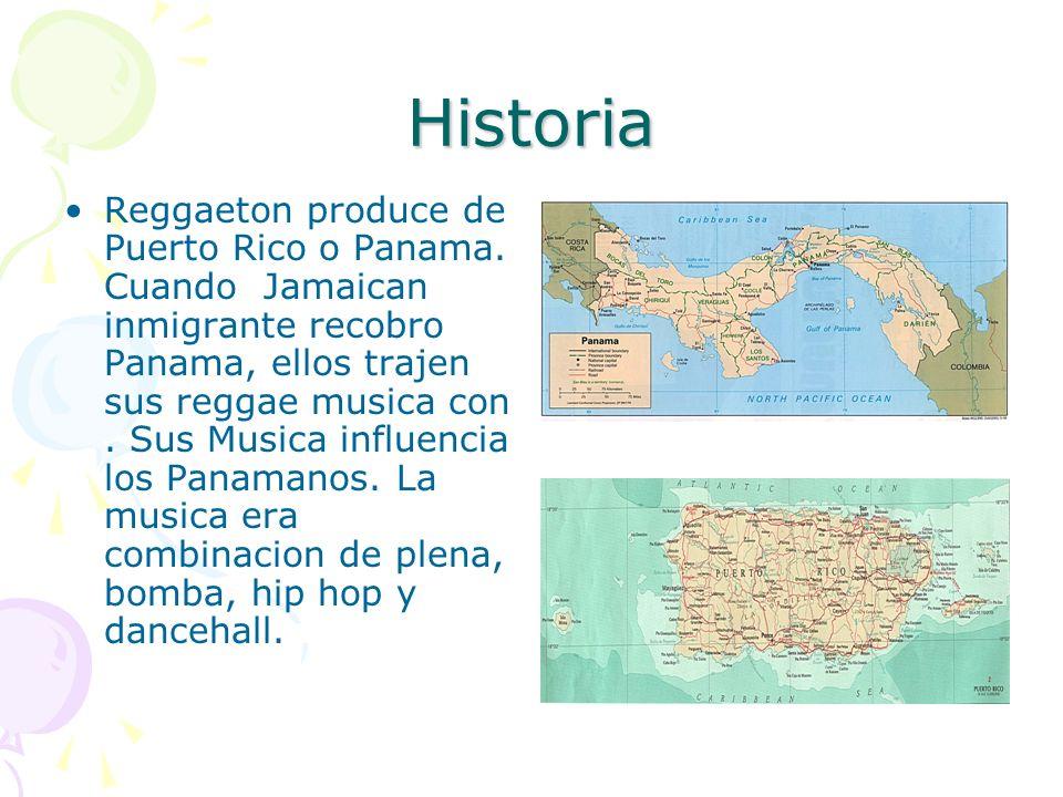 Historia Reggaeton produce de Puerto Rico o Panama. Cuando Jamaican inmigrante recobro Panama, ellos trajen sus reggae musica con. Sus Musica influenc