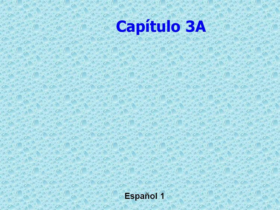 Capítulo 3A Español 1