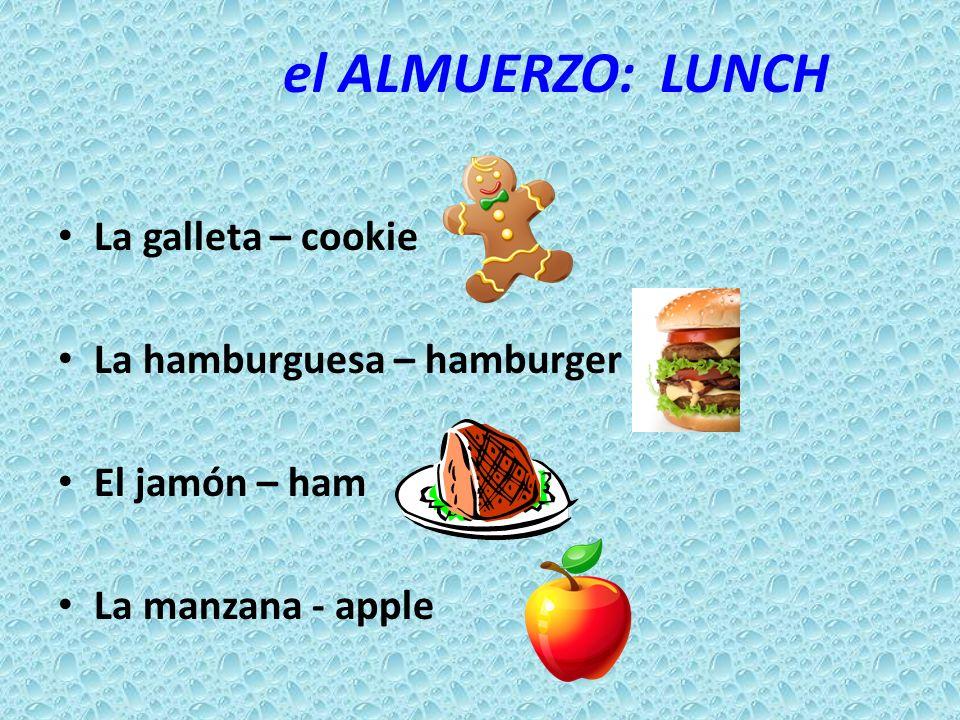 el ALMUERZO: LUNCH La naranja – orange Las papas fritas – french fries El perrito caliente – hot dog La pizza - pizza