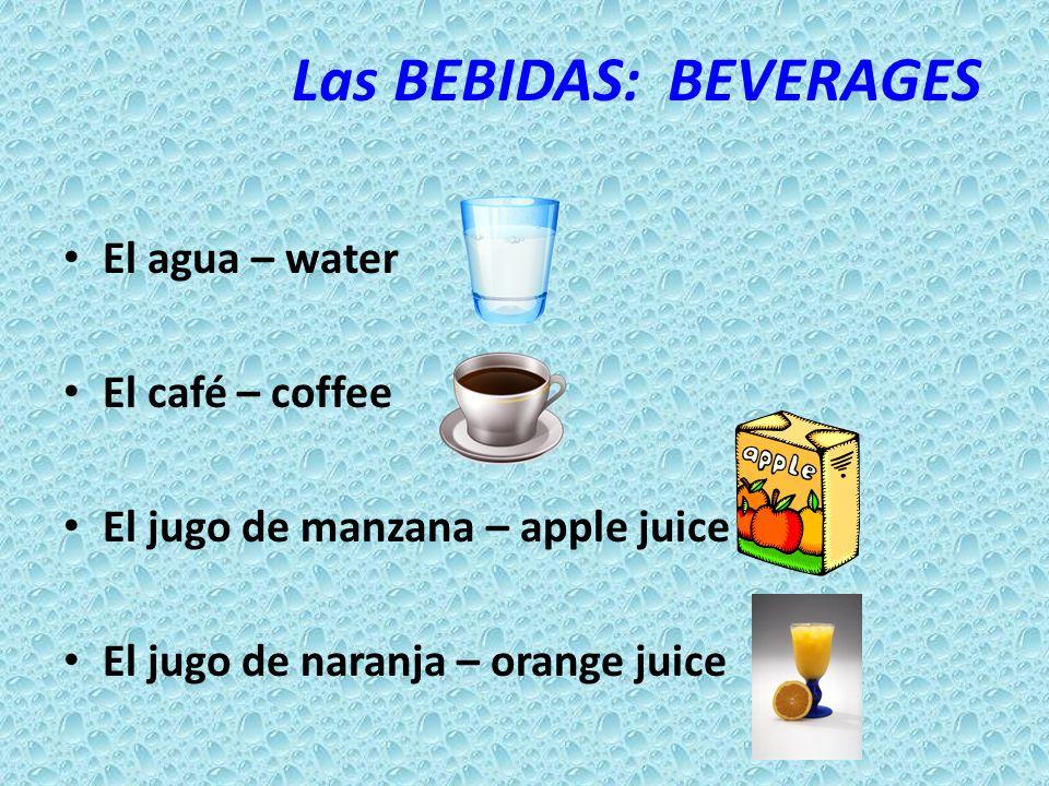 Las BEBIDAS: BEVERAGES La leche – milk La limonada – lemonade El refresco – soft drink El té (caliente) – tea El té helado – iced tea