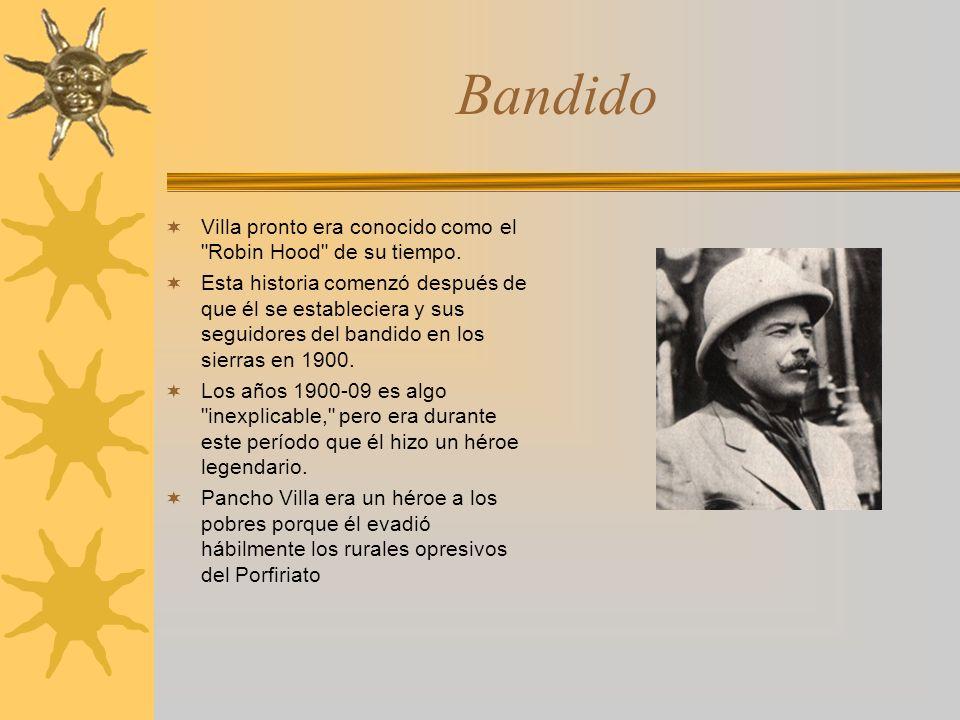 Bandido Villa pronto era conocido como el