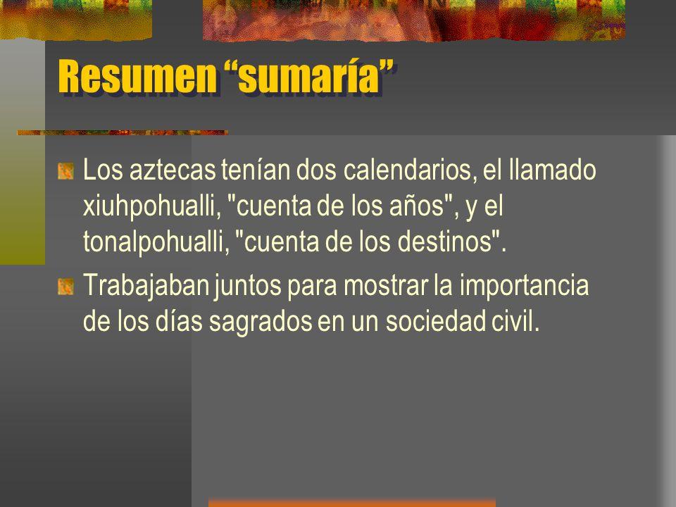 Resumen sumaría Los aztecas tenían dos calendarios, el llamado xiuhpohualli,