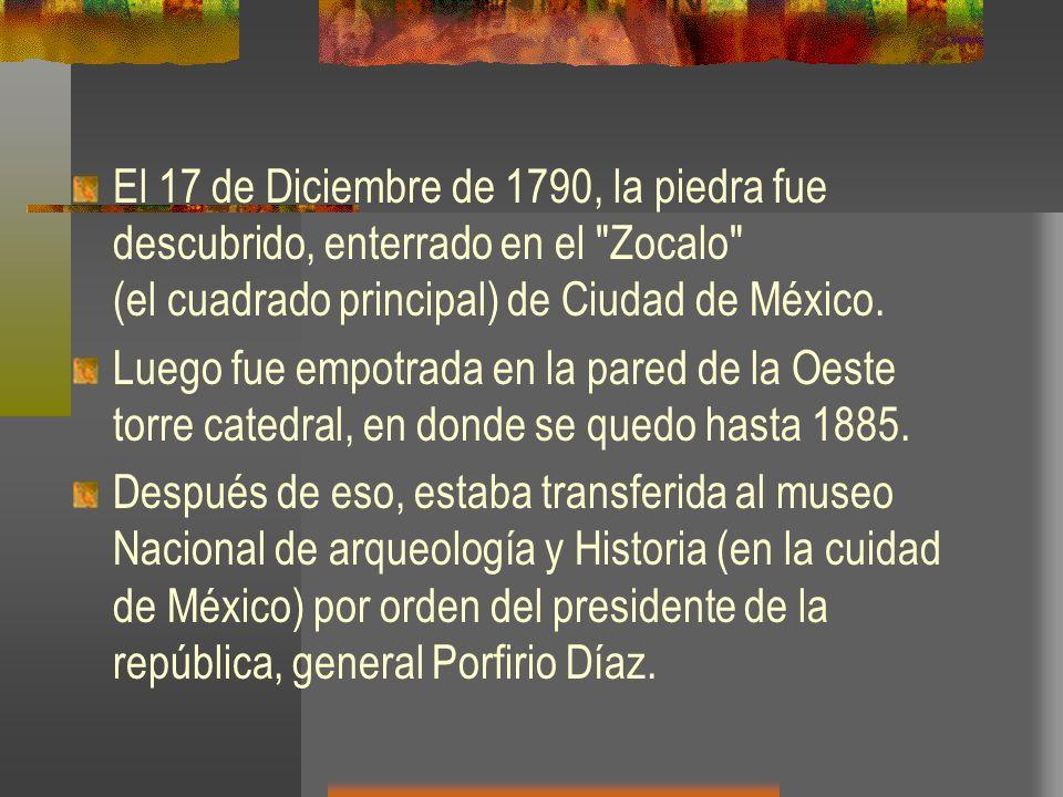 El 17 de Diciembre de 1790, la piedra fue descubrido, enterrado en el