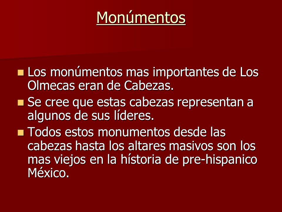 Monúmentos Los monúmentos mas importantes de Los Olmecas eran de Cabezas. Los monúmentos mas importantes de Los Olmecas eran de Cabezas. Se cree que e