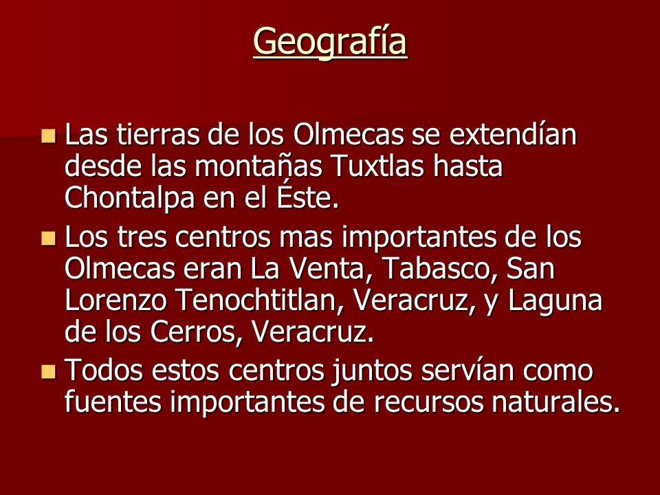 Geografía Las tierras de los Olmecas se extendían desde las montañas Tuxtlas hasta Chontalpa en el Éste. Las tierras de los Olmecas se extendían desde