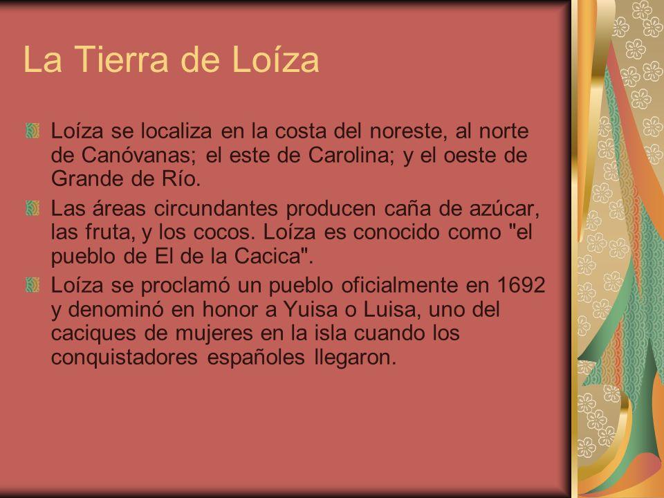 La Tierra de Loíza Loíza se localiza en la costa del noreste, al norte de Canóvanas; el este de Carolina; y el oeste de Grande de Río. Las áreas circu