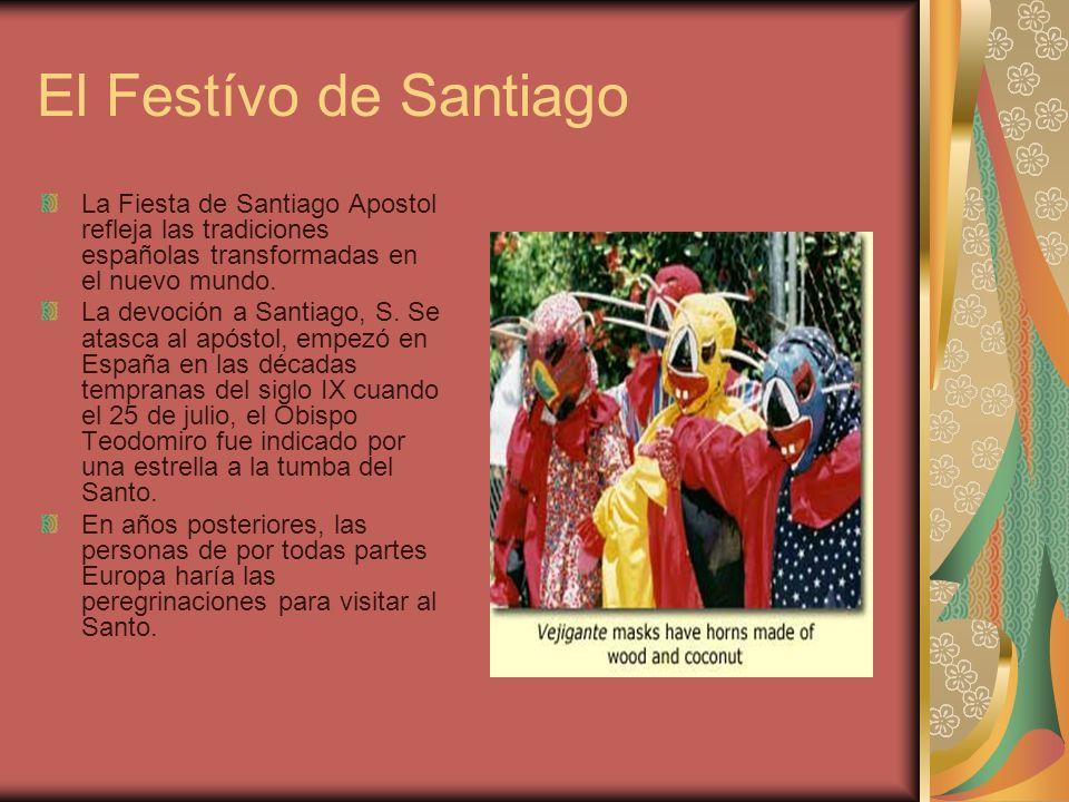 El Festívo de Santiago La Fiesta de Santiago Apostol refleja las tradiciones españolas transformadas en el nuevo mundo. La devoción a Santiago, S. Se