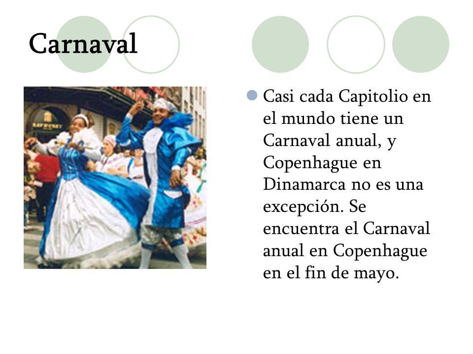 Carnaval Casi cada Capitolio en el mundo tiene un Carnaval anual, y Copenhague en Dinamarca no es una excepción. Se encuentra el Carnaval anual en Cop