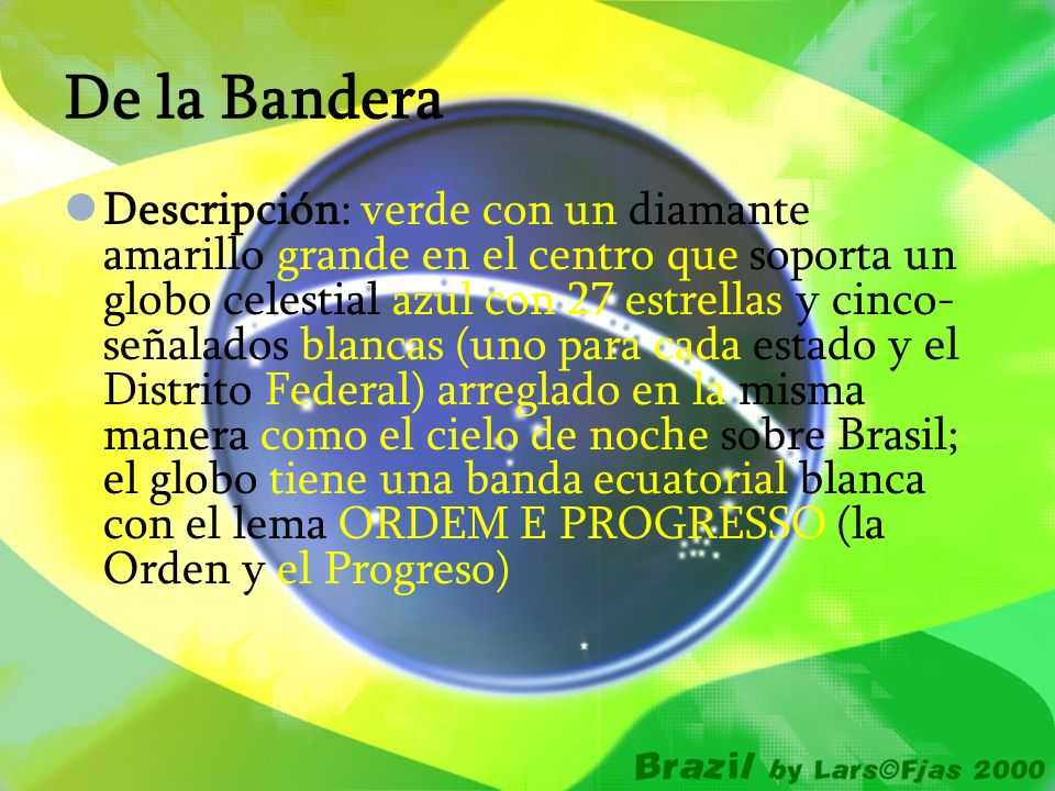 De la Bandera Descripción: verde con un diamante amarillo grande en el centro que soporta un globo celestial azul con 27 estrellas y cinco- señalados