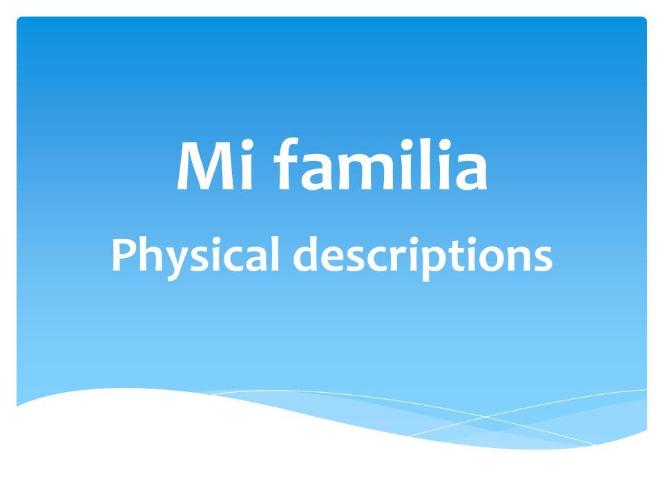 Mi familia Physical descriptions