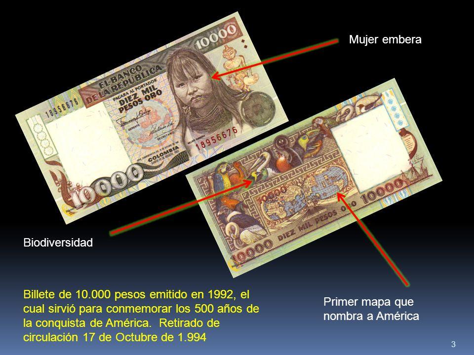 3 Billete de 10.000 pesos emitido en 1992, el cual sirvió para conmemorar los 500 años de la conquista de América. Retirado de circulación 17 de Octub