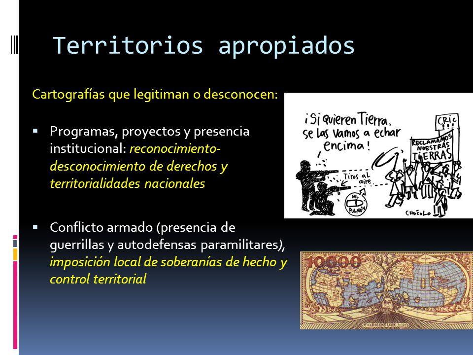 Territorios apropiados Cartografías que legitiman o desconocen: Programas, proyectos y presencia institucional: reconocimiento- desconocimiento de der