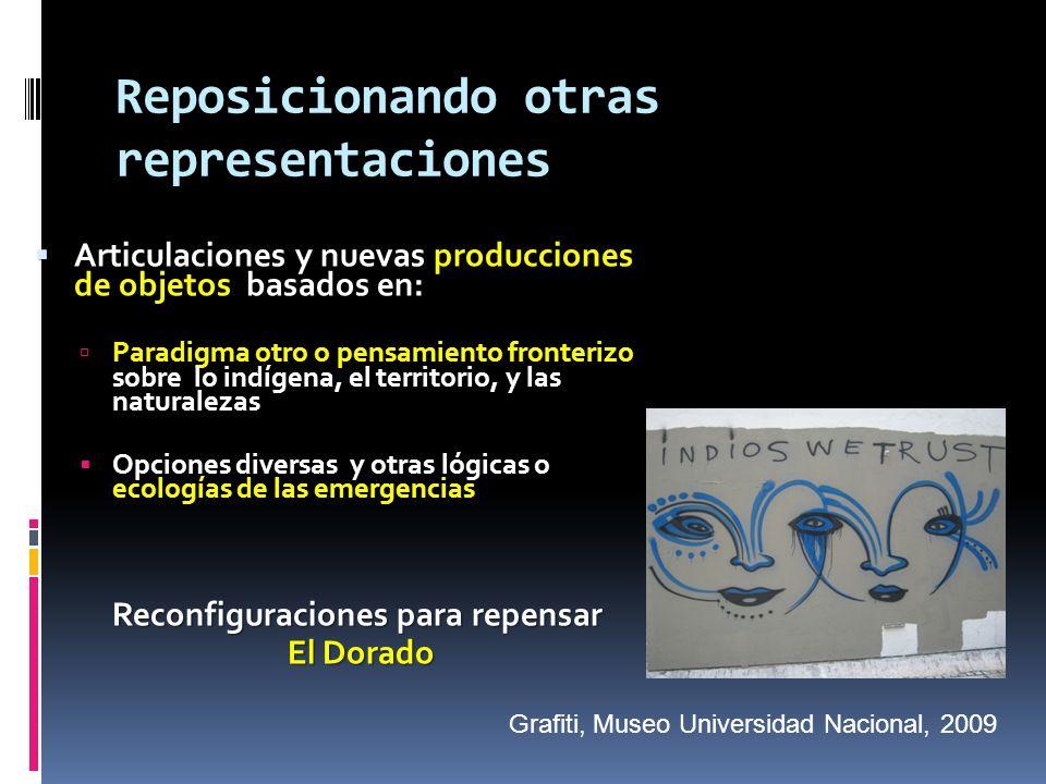 Reposicionando otras representaciones Articulaciones y nuevas producciones de objetos basados en: Articulaciones y nuevas producciones de objetos basa