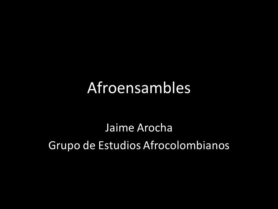Afroensambles Jaime Arocha Grupo de Estudios Afrocolombianos