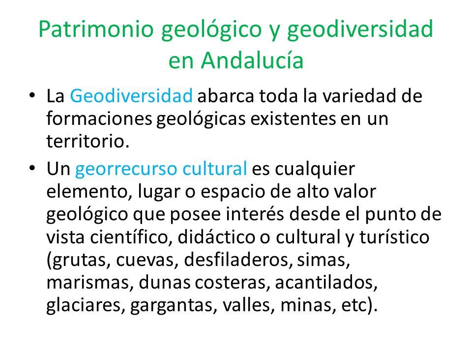 Patrimonio geológico y geodiversidad en Andalucía La Geodiversidad abarca toda la variedad de formaciones geológicas existentes en un territorio. Un g