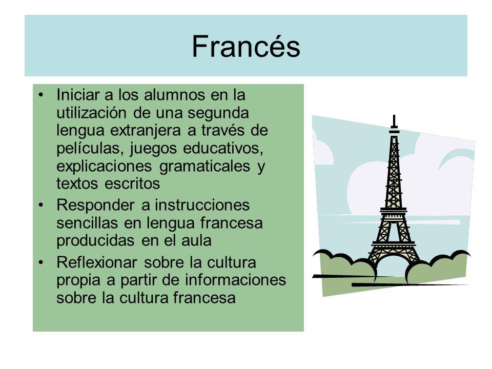 Francés Iniciar a los alumnos en la utilización de una segunda lengua extranjera a través de películas, juegos educativos, explicaciones gramaticales