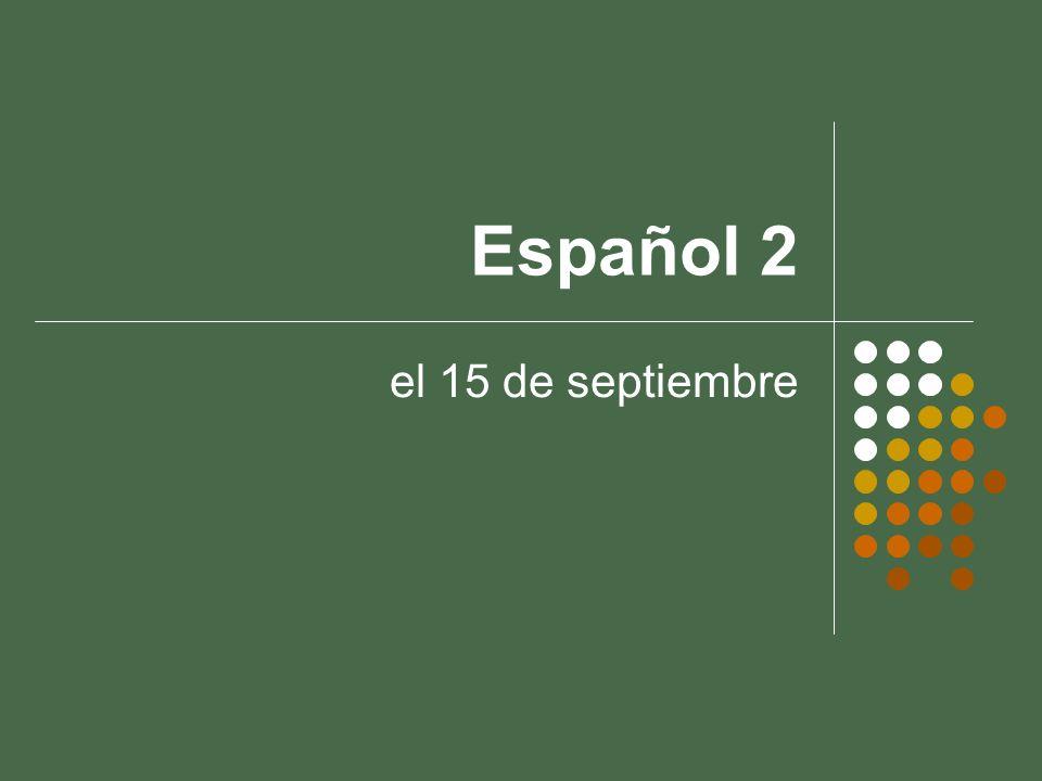 Español 2 el 15 de septiembre