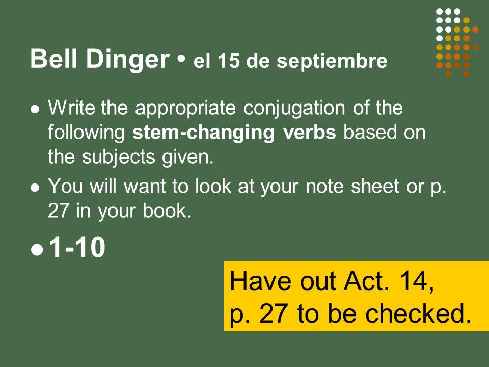 Bell Dinger el 15 de septiembre 1. yo _______________ (poder)