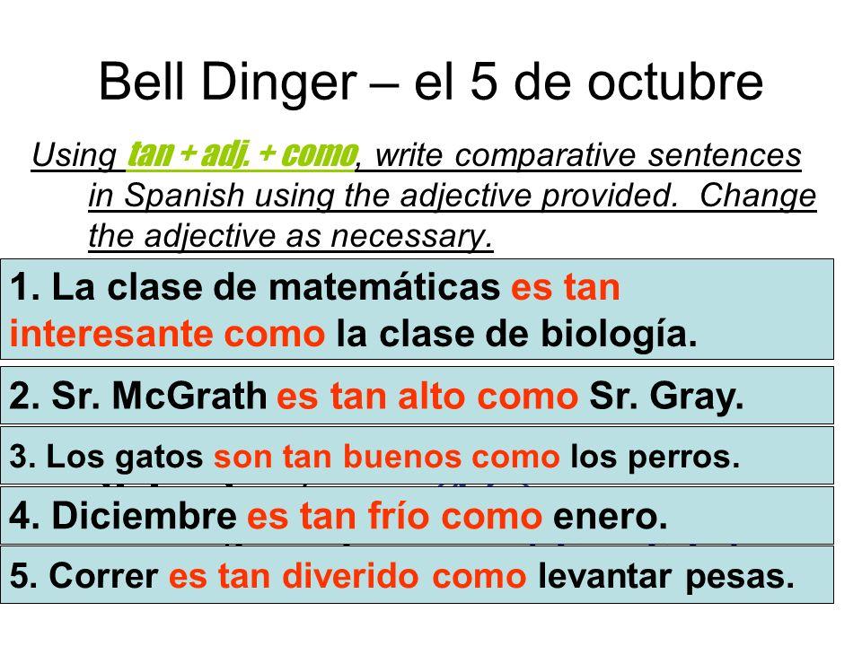 Bell Dinger – el 5 de octubre Using tan + adj.